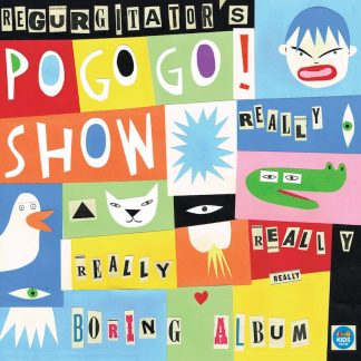 Regurgitator - POGOGO